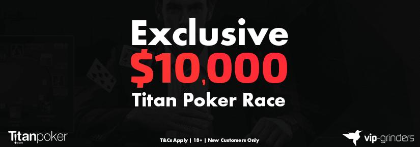 Exclusive $10,000 Titan Poker Race