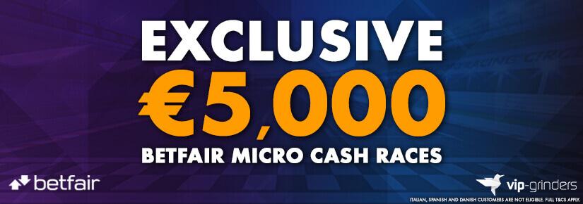 Exclusive €5,000 Betfair Micro Cash Races
