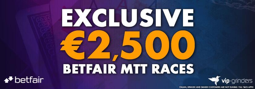 Exclusive €2,500 Betfair MTT Races