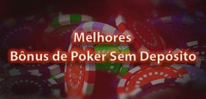 Melhores-bônus-de-poker-sem-depósito-para-brasileiros
